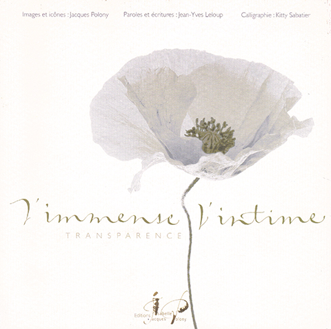 Livre de photographies« L'immense et l'intime »Photographies : Jacques PolonyCalligraphies : Kitty Sabatier