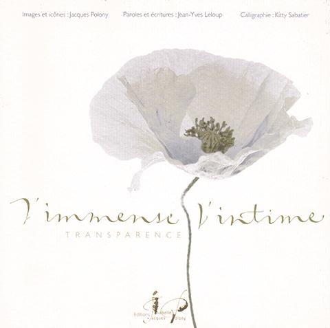 Livre de photographies« L'immense et l'intime »Photographies : Jacques PolonyCalligraphies : Kitty Sabatier